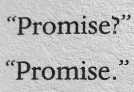 """Some people don't understand the promises they're making when they make them,"" I said. ""Right, of course. But you keep the promise anyway. That's what love is. Love is keeping the promise anyway.""  ― John Green, The Fault in Our Stars"