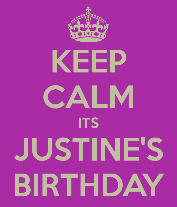 keep-calm-its-justine-s-birthday
